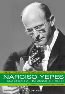 Yepes,Castillo- Narciso Yepes. Una chitarra copia
